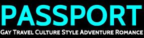 Gay Travel, Lesbian Travel - Passport Magazine